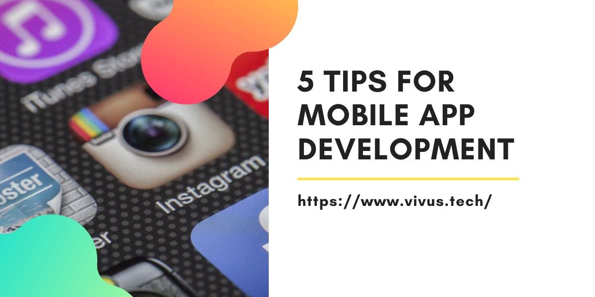 5 tips for mobile app development