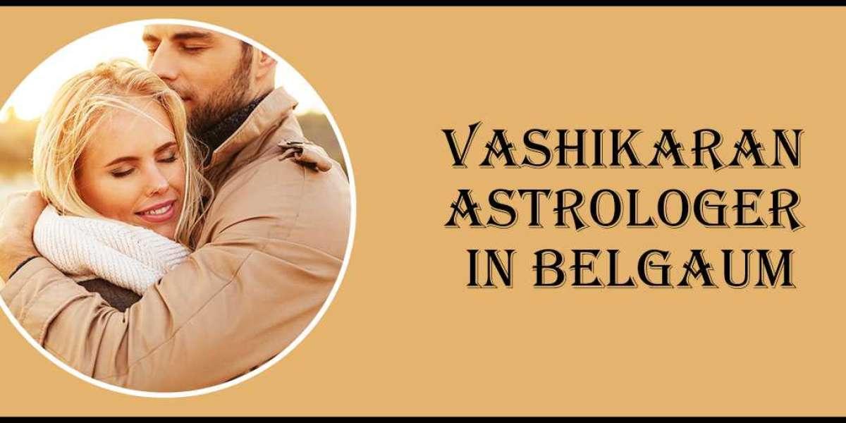 Vashikaran Astrologer in Belgaum | Vashikaran Specialist